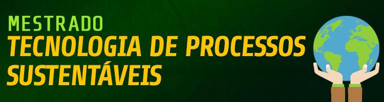 Banner Mestrado Processos Sustentáveis